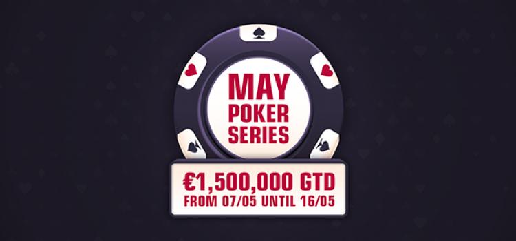 2021 May Poker Series kicks off on May 7 with €1,500,000 GTD image